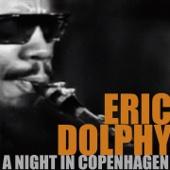 Eric Dolphy, a Night in Copenhagen