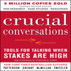 Kerry Patterson - Crucial Conversations: Tools for Talking When Stakes Are High, Second Edition (Unabridged)  artwork