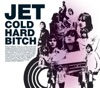 Cold Hard Bitch (Live 8/7/03) - Single, Jet