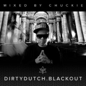 Dirty Dutch Blackout (Mixed by Chuckie) [Deluxe Edition]