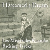 I Dreamed a Dream (Karaoke Instrumental Track) [In the Style of Les Misérables]