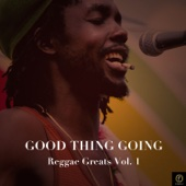 Good Thing Going, Reggae Greats, Vol. 1 - Various Artists