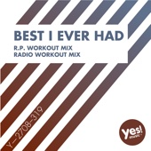 Best I Ever Had (feat. DJ Space'C) [R.P. Workout Mix @ 130BPM]