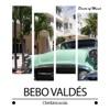 Chiribiricocola, Bebo Valdés