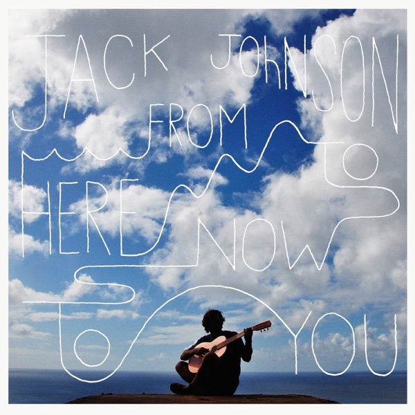 From Here to Now to You Jack Johnson CD cover