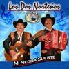 Mi Negra Suerte (feat. Napoleon & Mario), Los Dos Norteños