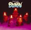 Burn (Remastered)
