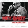 Hey Baby (Drop It to the Floor) [feat. T-PainT-Pain] - The Remixes, Pitbull
