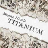 Titanium - Megan Nicole