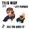 Call You Quick (feat. Jeff Hendrick) - EP, Tyler Ward
