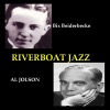 Riverboat Jazz, Al Jolson & Bix Beiderbecke