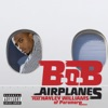 Airplanes (feat. Hayley Williams of Paramore) - Deluxe Single, B.o.B
