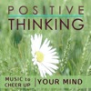 Positive Thinking. Music to Cheer up Your Mind, DJ Donovan