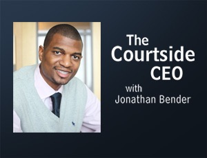 The Courtside CEO – Jonathan Bender