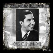 20 Grandes Éxitos de Carlos Gardel - Vol. 4