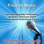 He's God (Originally Performed by Brooklyn Tabernacle Choir) [Instrumental Track] - Fruition Music Inc.