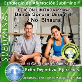 Subliminal - Exito Deportivo, Ejercicios, Deportes, Tenis, Artes Marciales, y Mas