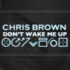 Chris Brown - Don't Wake Me Up kunstwerk