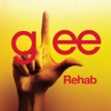 Rehab (Glee Cast Version) - Single, Glee Cast
