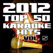2012 Top 50 Karaoke Hits, Vol. 5