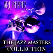 The Jazz Masters Collection (Jazz Recordings Remastered) - Art Pepper