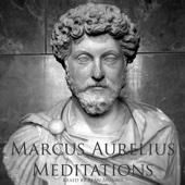 Meditations of Marcus Aurelius (Unabridged) - Marcus Aurelius