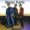Melt, Rascal Flatts