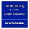 Reminiscing (feat. John Legend) - Single, Don Blaq