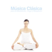 Música Clásica para la Meditación, Yoga y Relajación