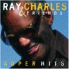 Ray Charles & Friends: Super Hits, Ray Charles