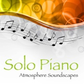 Solo Piano (Atmosphere Soundscapes)