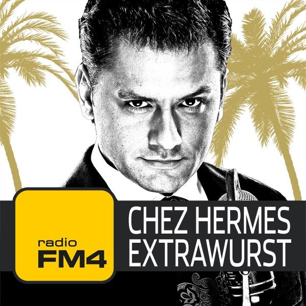 FM4 Chez Hermes Extrawurscht