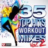 35 Top Hits, Vol. 2 - Workout Mixes (Unmixed Workout Music Ideal for Gym, Jogging, Running, Cycling, Cardio and Fitness), Power Music Workout