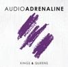 Audio Adrenaline - Kings & Queens