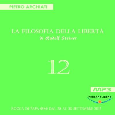 La Filosofia della Libertà - 12° Seminario - Rocca di Papa (RM), dal  28 al 30 settembre 2012