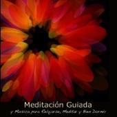 Meditación Guiada y Música para Relajarse, Meditar y Bien Dormir