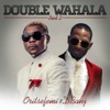Double Wahala, Pt. 2 - Single, Oritse Femi