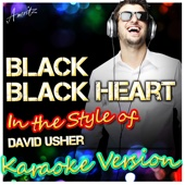 Black Black Heart (In the Style of David Usher) [Karaoke Version]