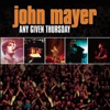 Any Given Thursday (Live), John Mayer