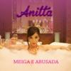 Meiga e Abusada - Single, Anitta
