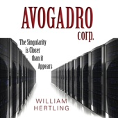 William Hertling - Avogadro Corp: The Singularity Is Closer Than It Appears (Unabridged)  artwork