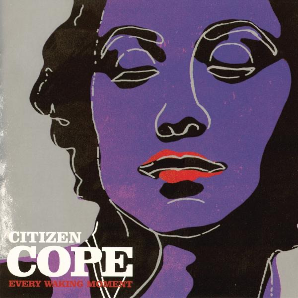Every Waking Moment Citizen Cope CD cover