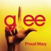 Proud Mary (Glee Cast Version) - Single, Glee Cast