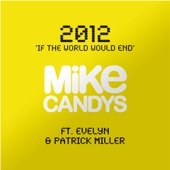 2012 (If the World Would End) [feat. Evelyn & Patrick Miller] - Mike Candys