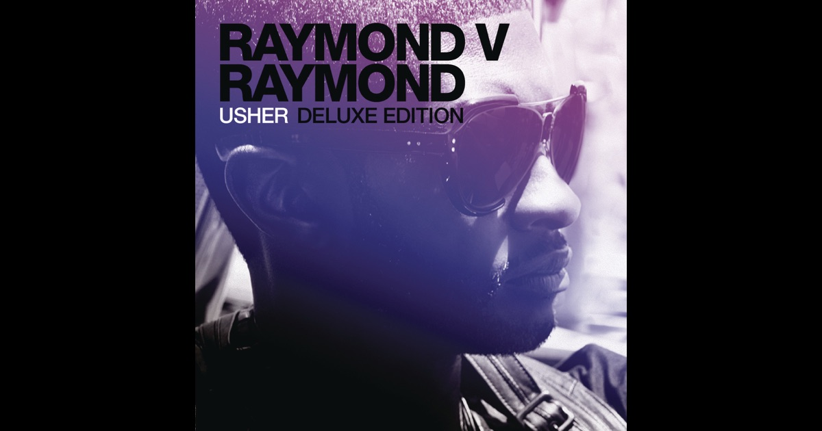 raymond v raymond deluxe edition by usher on itunes