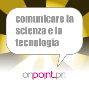 On Point Pr - Comunicare la scienza e la tecnologia