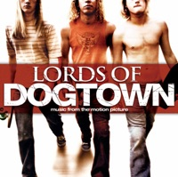 Lords of Dogtown - Official Soundtrack