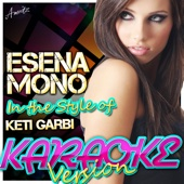 Esena Mono (In the Style of Keti Garbi) [Karaoke Version]