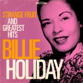 Billie Holiday: Strange Fruit and Greatest Hits (Remastered)