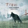 Save Me, San Francisco (Golden Gate Edition), Train